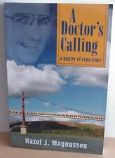 A Doctor's Calling, A Matter of Conscience, H.J. Magnussen, PB 2006, B/W Photos