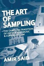 Art of Sampling, 2nd Edition : The Sampling Tradition of Hip Hop/Rap Music an...