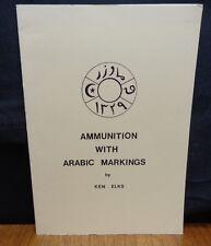 AMMUNITION WITH ARABIC MARKINGS By Ken Elks