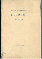 BRUSADELLI ANNA I GIORNI POESIE TALLONE 1952 AUTOGRAFO I° EDIZ.