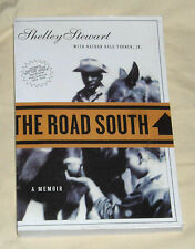 The Road South : A Memoir by Shelley Stewart and Nathan Hale, Jr. Turner...