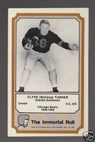 BULLDOG TURNER Clyde Chicago Bear 1974 Fleer The Immortal Roll Football HOF CARD