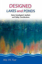 Designed Lakes and Ponds: Some Limnological, Aesthetic and Safety Considerations