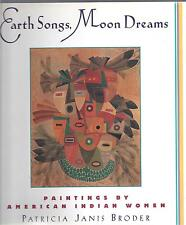 Earth Songs Moon Dreams Paintings By American Indian Women Patricia Janis Broder