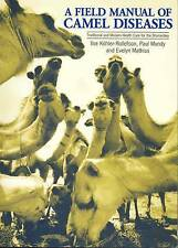 A Field Manual of Camel Diseases: Traditional and Modern Healthcare for the Drom