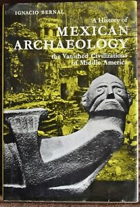 A HISTORY OF MEXICAN ARCHAEOLOGY by Ignacio Bernal