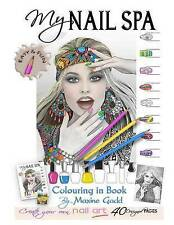 My Nail Spa Color-In Book: Learn Too Be a Nail Artist by Gadd, Maxine -Paperback