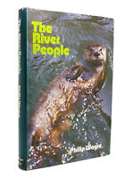 Phillip Wayre THE RIVER PEOPLE  1st Edition 1st Printing