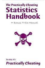 The Practically Cheating Statistics Handbook + Bonus Ti-83 Manual by S....