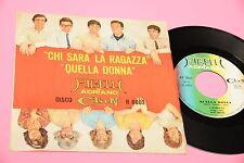 "I RIBELLI CLAN CELENTANO 7"" CHI SARA' LA RAGAZZA .. ORIG '60 EX !!!  TOOOPPPP"