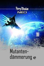 Perry Rhodan Neo 13: Mutantendämmerung von Perry Rhodan (2017, Gebundene Ausgabe)