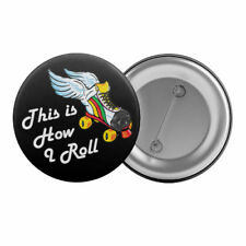 """This Is How I Roll - Badge Button Pin 1.25"""" 32mm Roller Derby Roller Skating"""