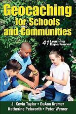Geocaching for Schools and Communities by J. Kevin Taylor, DuAnn Kremer, Katheri