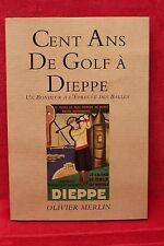 Cent ans de golf à Dieppe : Un bonheur à l'épreuve des balles