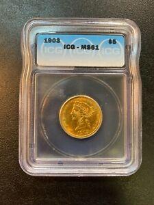 1903 LIBERTY FIVE DOLLAR HALF EAGLE ICG MS-61 -UNCIRCULATED - CERTIFIED SLAB -$5