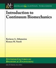 Introduction to Continuum Biomechanics (Synthesis Lectures on Biomedical Engi…