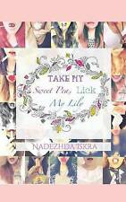 NEW Take My Sweet Pea, Lick My Lily (Volume 1) by Nadezhda Iskra