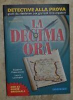 FRANCALANCI LOMBARDI - LA DECIMA ORA-DETECTIVE ALLA PROVA - ED:VALLARDI 2005 YE
