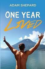 NEW One Year Lived by Adam Shepard