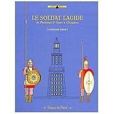 Le Soldat Lagide de Ptoléméé Ier Soter à Cléopatra (Tenues du Passe, No. 2) (Fre