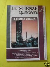 LE SCIENZE QUADERNI N°40 IL RISCHIO CHIMICO FEBBRAIO 1998