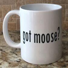 Ceramic Coffee Tea Mug Cup11oz White got moose? funny Great Gift New
