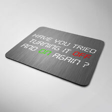 Have You Tried Turning It Off And On Again Mouse Mat Funny Computer Laptop PC