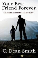 Your Best Friend Forever: You can be sure that God is not a jerk! (God My