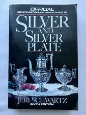 Official Identification and Price Guide to Silver and Silverplate Jeri Schwartz