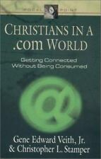 Christians in a .com World: Getting Connected Without Being Consumed (Focal Poi