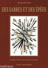 DES SABRES ET DES ÉPÉES TROUPES À PIED de l'Empire à nos jours Volume n° 3