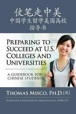 Preparing to Succeed at U.S. Colleges and Universities: A Guidebook-ExLibrary