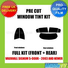 VAUXHALL SIGNUM 5-DOOR 2003+ FULL PRE CUT WINDOW TINT KIT