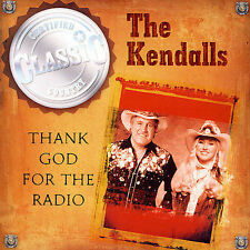 FREE US SHIP. on ANY 3+ CDs! NEW CD The Kendalls: Thank God for the Radio