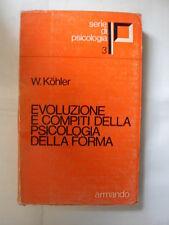 KOHLER EVOLUZIONE E COMPITI DELLA PSICOLOGIA ED. ARMADO 1971