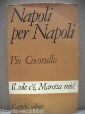 Narrativa NAPOLI PER NAPOLI Pio Cocorullo Cappelli editore 1972 racconto Romanzo
