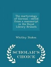 The Martyrology Gorman Edited Manuscript in Royal  by Stokes Whitley -Paperback