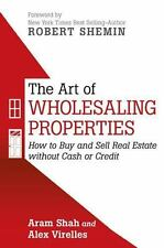 The Art of Wholesaling Properties : How to Buy and Sell Real Estate Without...