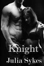 KNIGHT (Impossible Series #4) by Julia Sykes 2013 Erotic BDSM Contemp Romance