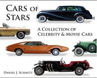 Cars of Stars - A Collection of Celebrity & Movie Cars by Daniel J. Schmitt