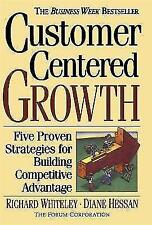 Customer-centered Growth: Five Proven Strategies For Building Competitive Advant