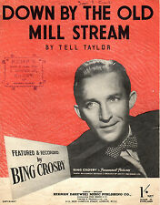 SHEET MUSIC - DOWN BY THE OLD MILL STREAM - TELL TAYLOR - BING CROSBY (1948)
