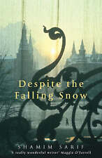 Despite the Falling Snow by Shamim Sarif