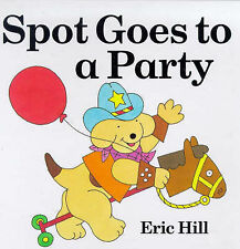 SPOT GOES TO A PARTY ~ ERIC HILL ~ A NEW HARD COVER LIFT-THE-FLAP  BOOK