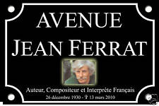RÉPLIQUE PLAQUE de RUE Jean FERRAT 30X20 ALU NEUF