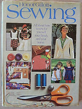 SEWING ALL ABOUT HOW TO SEW FOR YOURSELF,YOUR FAMILY AND YOUR HOME HONOR GILLOTT