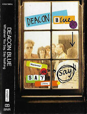 DEACON BLUE WHATEVER YOU SAY SAY NOTHING CASSETTE ALBUM Electronic Pop Rock Synt