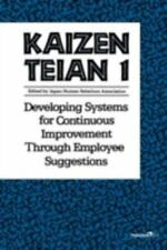 Kaizen Teian 1: Developing Systems for Continuous Improvement Through Employee S