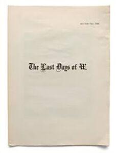 "ALEC SOTH ""LAST DAYS OF W"" 2008 1ST EDITION  Still New, self published NEWSPAPER"