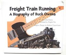 Freight Train Running : A Biography of Buck Owens BOOK US 2006 61 Pages